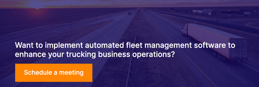Want to implement automated fleet management software to enhance your trucking business operations?
