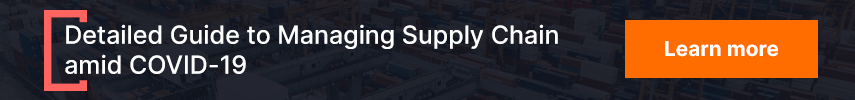 A Detailed Guide to Managing Supply Chain amid COVID-19