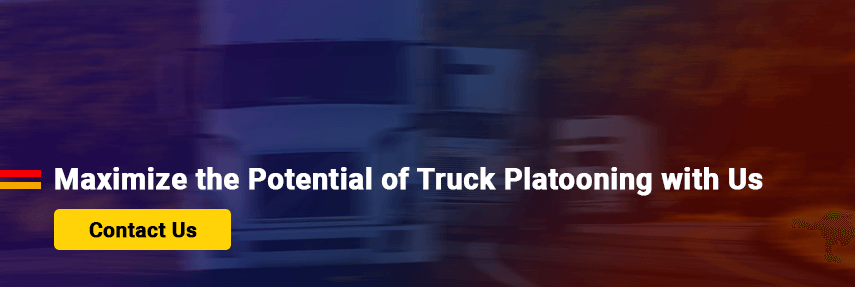 Maximize the Potential of Truck Platooning with Us